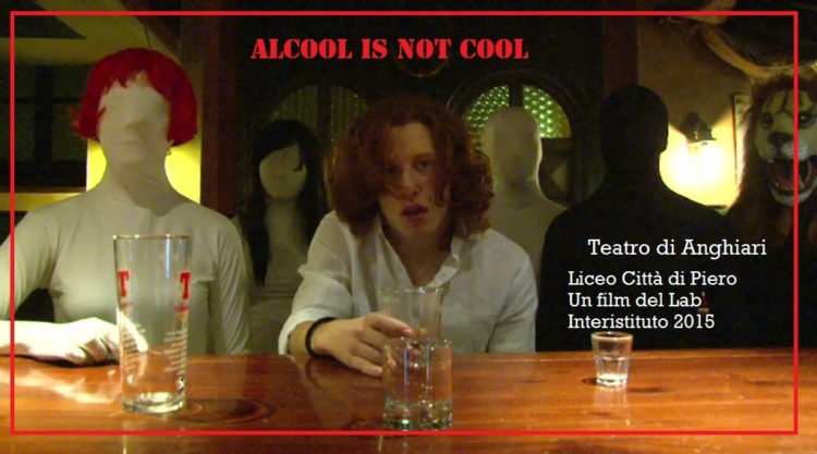 FILM Alcool is not cool - Teatro di Anghiari e Liceo Città di Piero